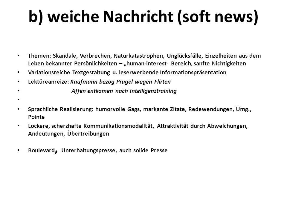 b) weiche Nachricht (soft news)