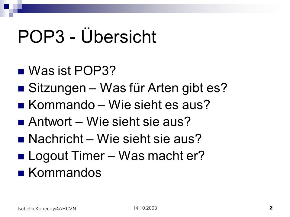 POP3 - Übersicht Was ist POP3 Sitzungen – Was für Arten gibt es