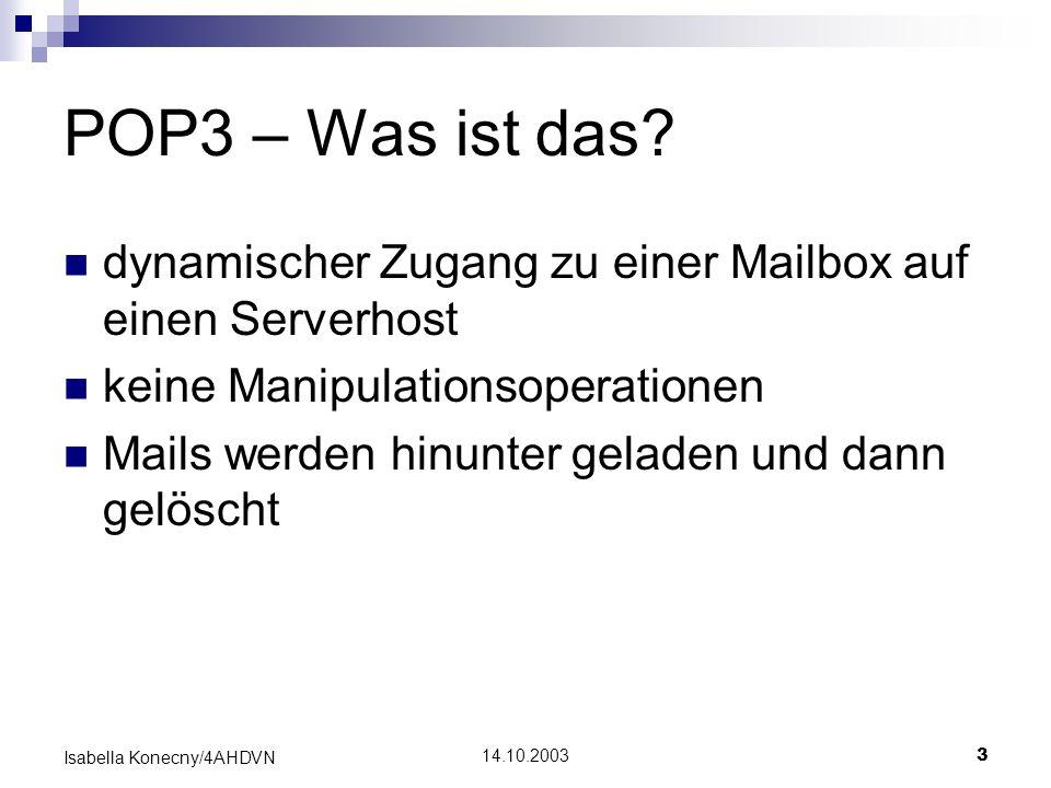 POP3 – Was ist das dynamischer Zugang zu einer Mailbox auf einen Serverhost. keine Manipulationsoperationen.