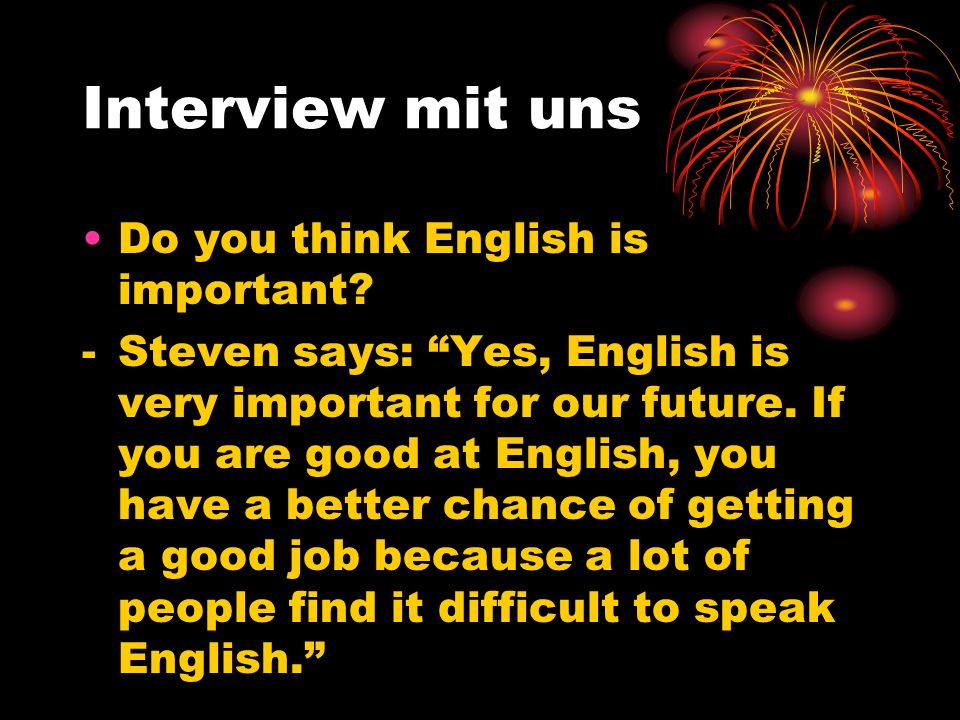Interview mit uns Do you think English is important
