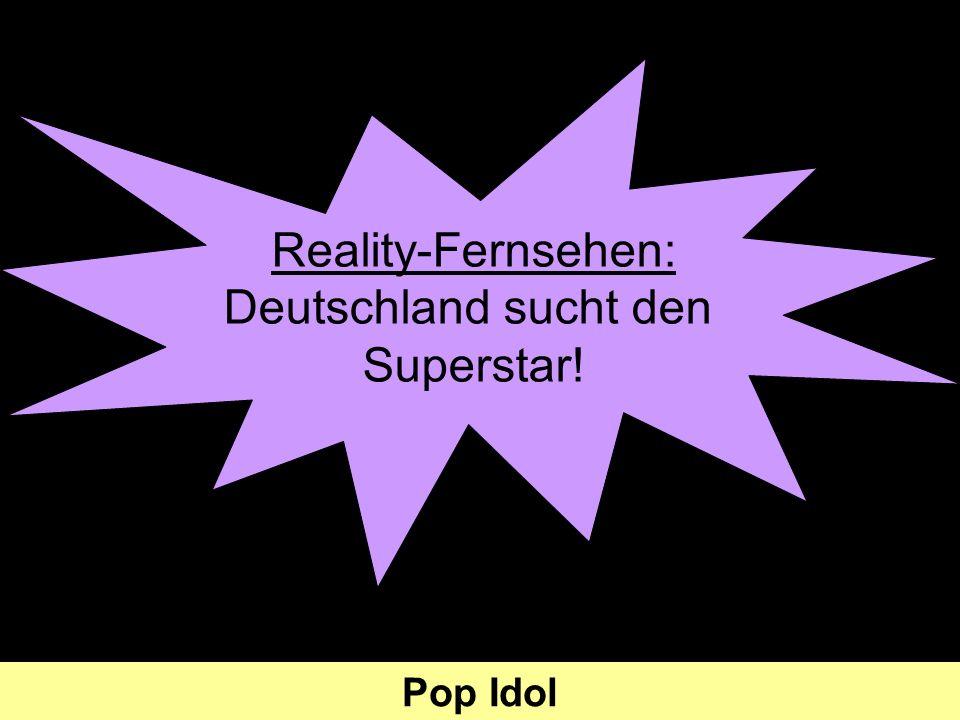 Reality-Fernsehen: Deutschland sucht den Superstar!