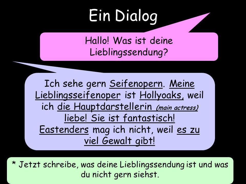 Ein Dialog Hallo! Was ist deine Lieblingssendung