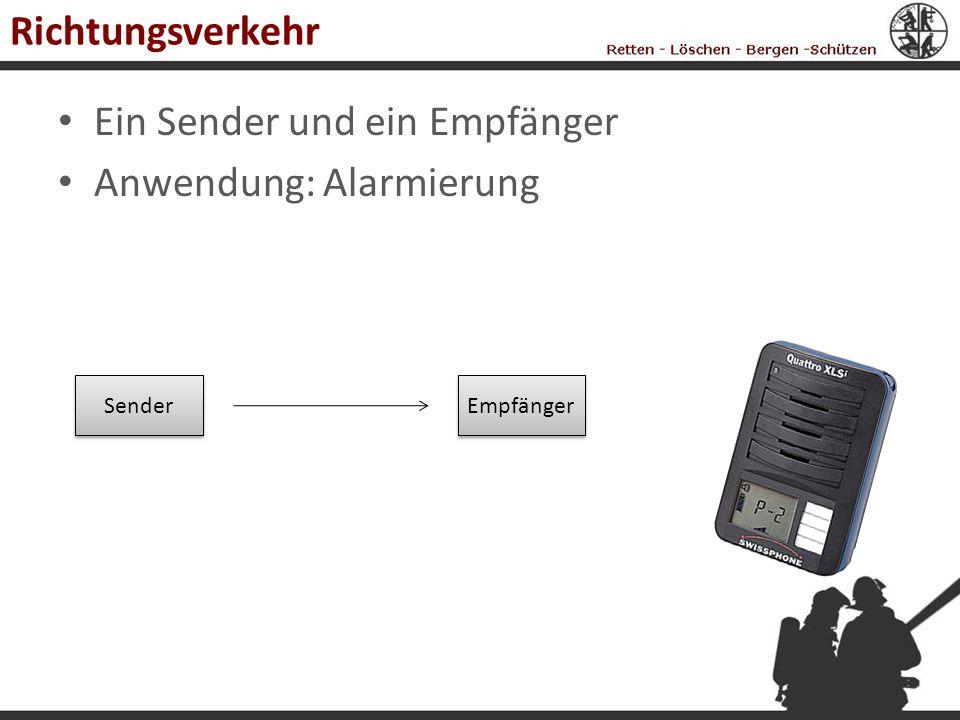 Ein Sender und ein Empfänger Anwendung: Alarmierung