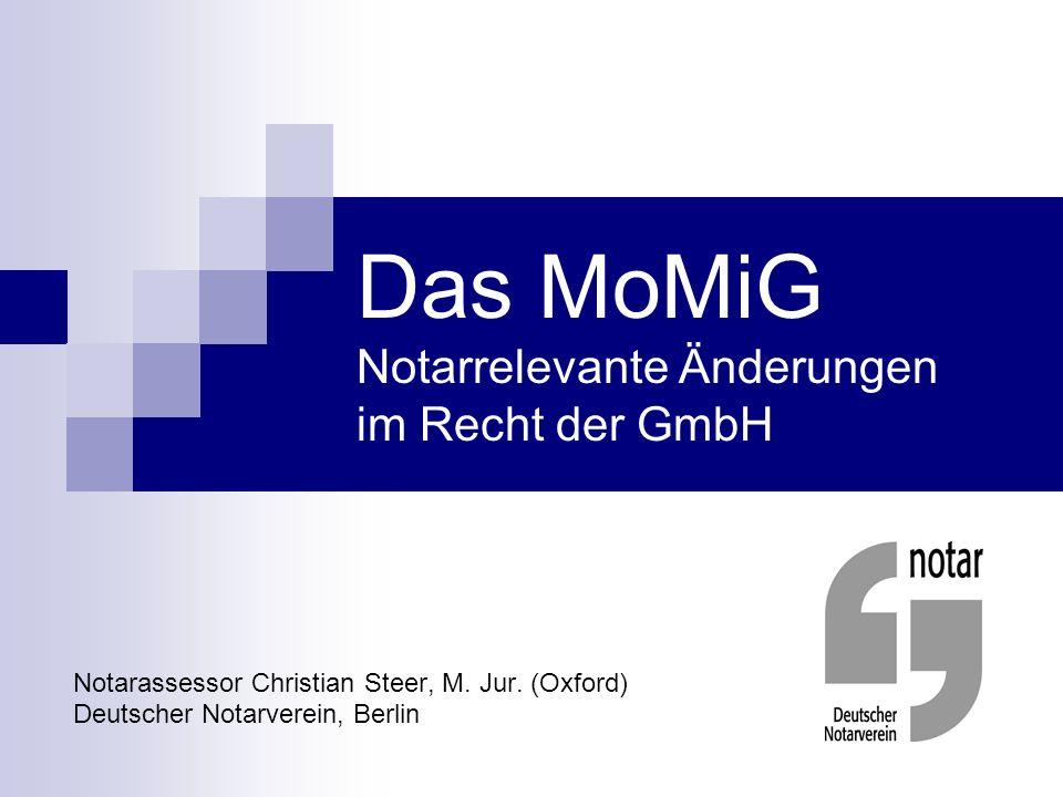 Das MoMiG Notarrelevante Änderungen im Recht der GmbH