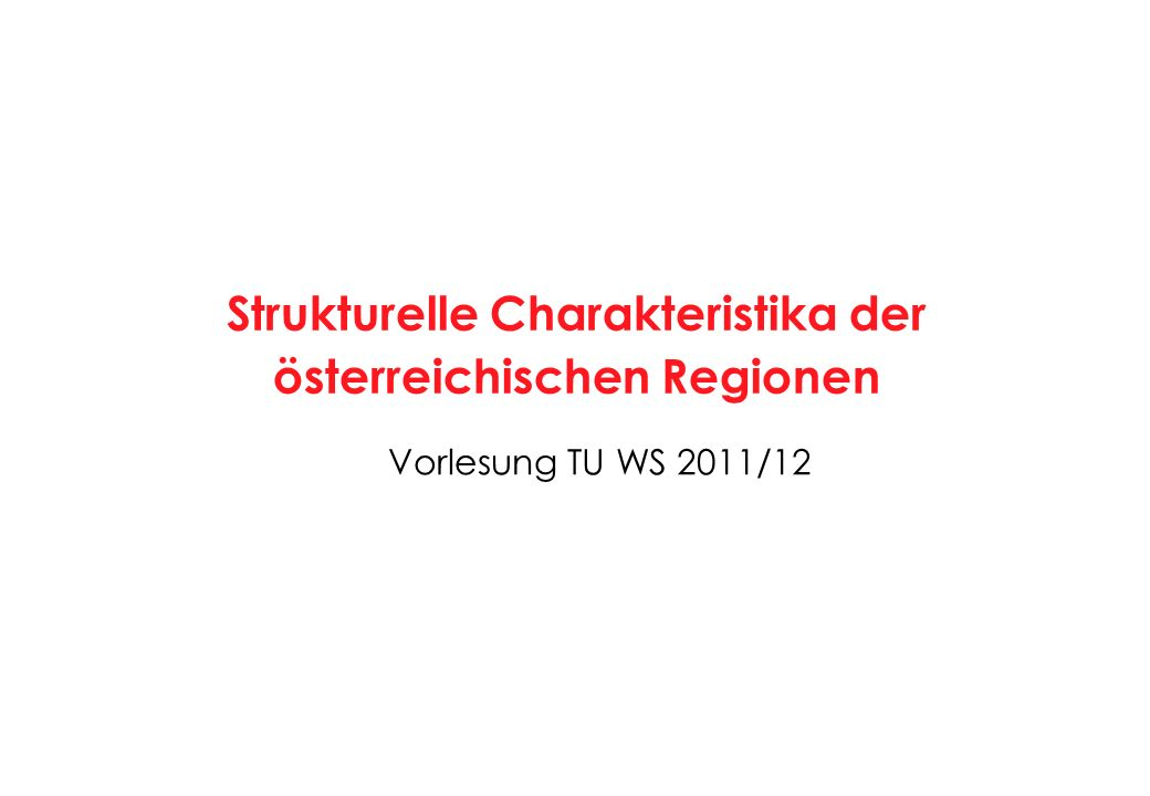 Strukturelle Charakteristika der österreichischen Regionen