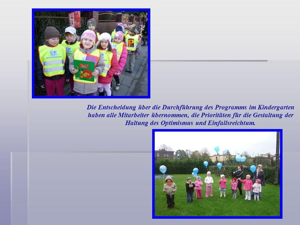 Die Entscheidung über die Durchführung des Programms im Kindergarten haben alle Mitarbeiter übernommen, die Prioritäten für die Gestaltung der Haltung des Optimismus und Einfallsreichtum.