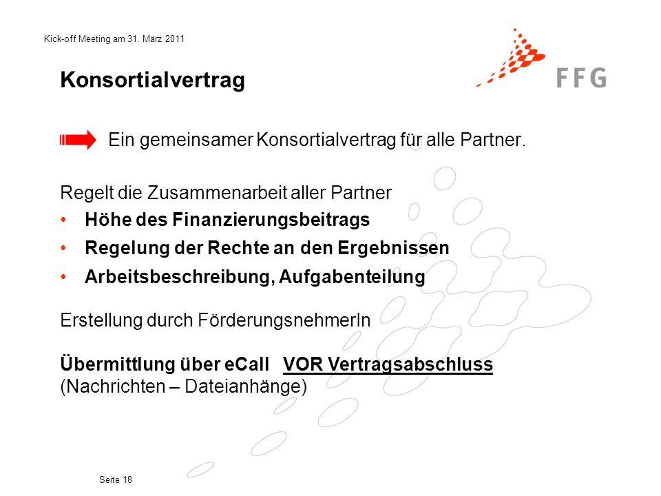 Konsortialvertrag Ein gemeinsamer Konsortialvertrag für alle Partner.