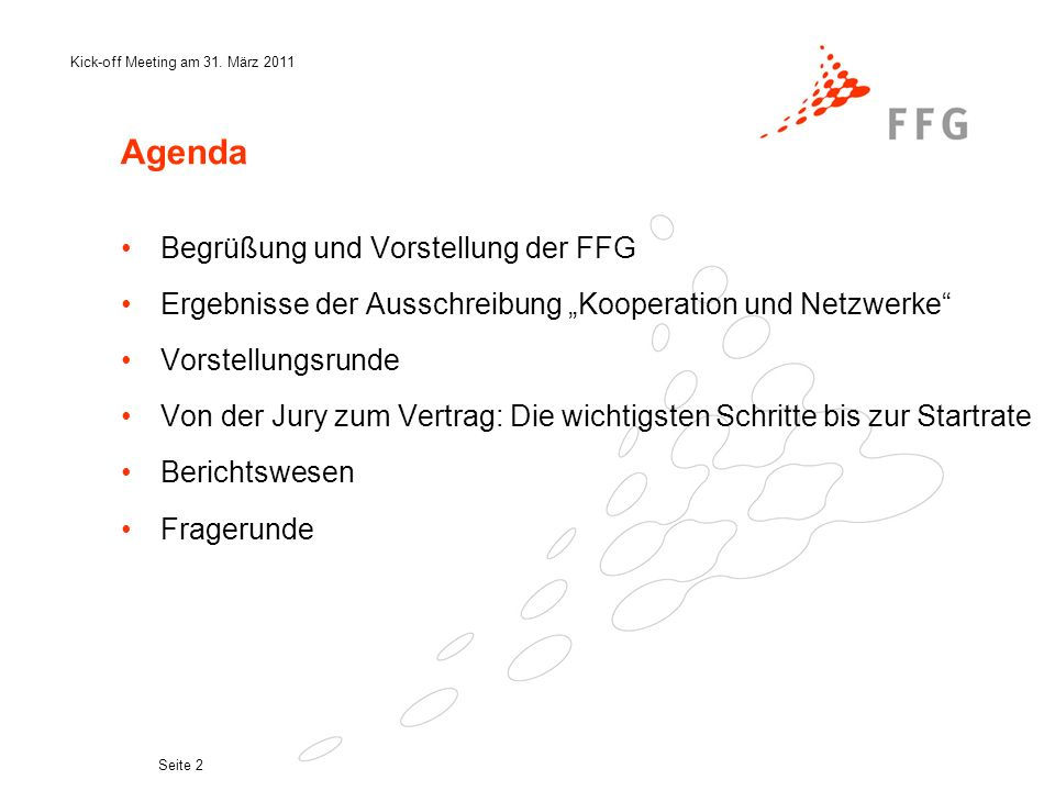 Agenda Begrüßung und Vorstellung der FFG