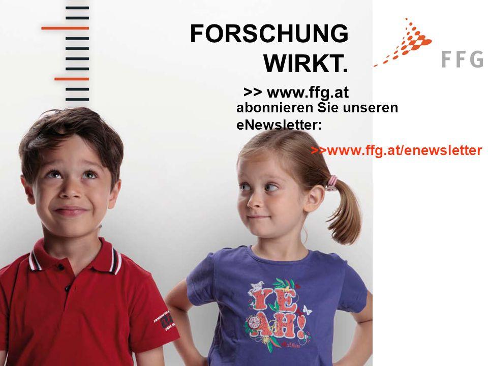 FORSCHUNG WIRKT. >> www.ffg.at