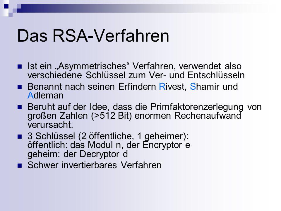 """Das RSA-Verfahren Ist ein """"Asymmetrisches Verfahren, verwendet also verschiedene Schlüssel zum Ver- und Entschlüsseln."""