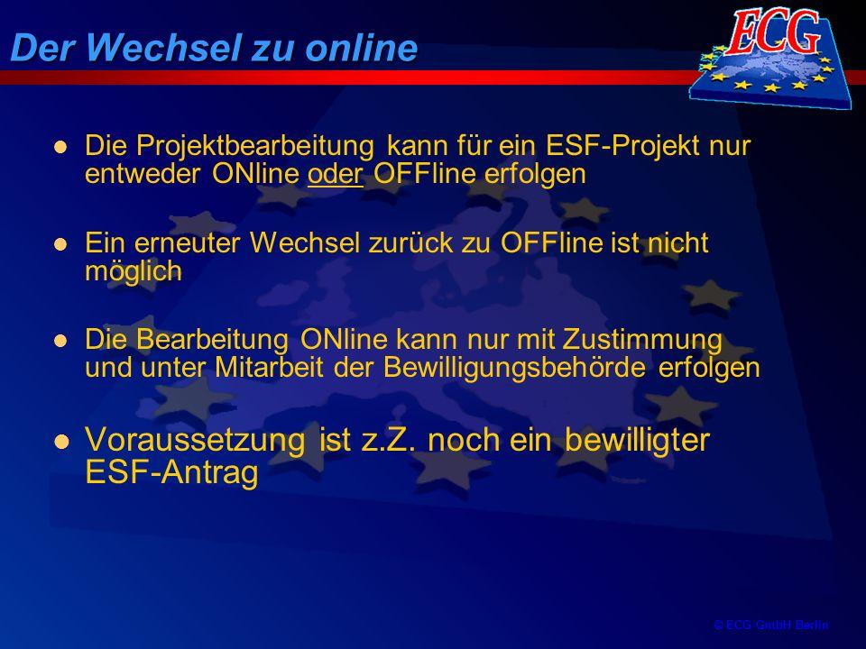 Der Wechsel zu online Die Projektbearbeitung kann für ein ESF-Projekt nur entweder ONline oder OFFline erfolgen.