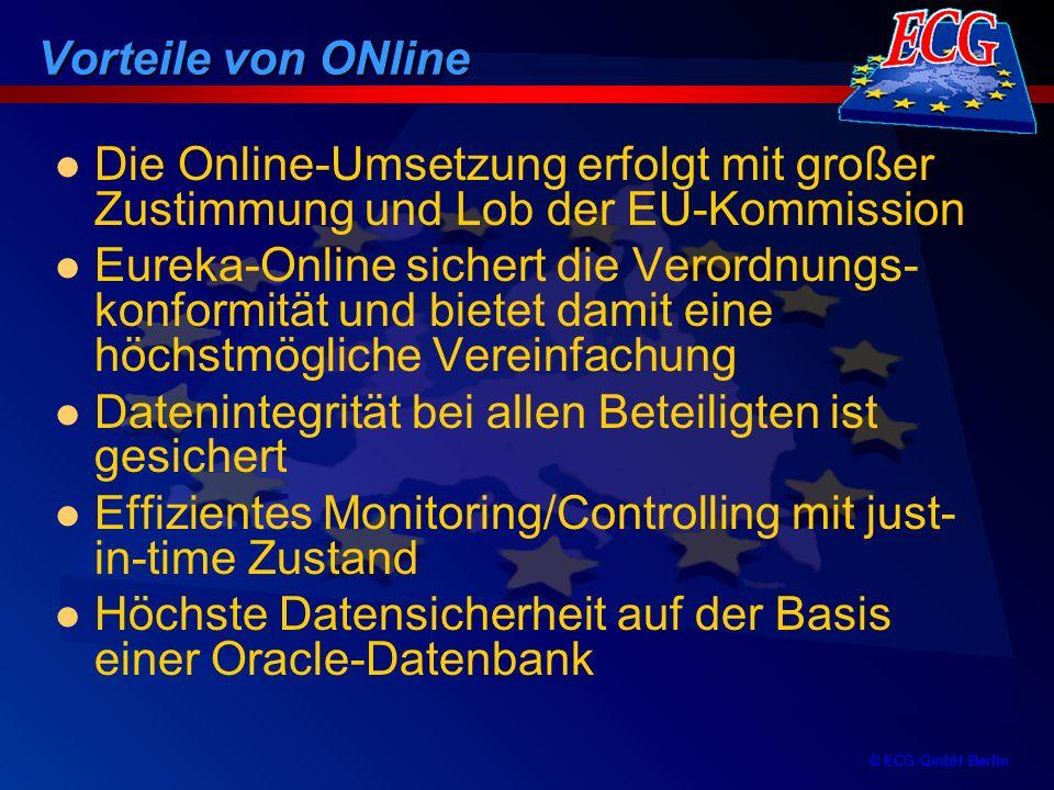 Vorteile von ONline Die Online-Umsetzung erfolgt mit großer Zustimmung und Lob der EU-Kommission.