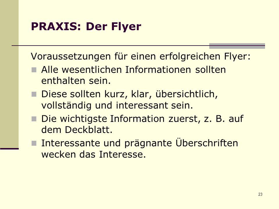 PRAXIS: Der Flyer Voraussetzungen für einen erfolgreichen Flyer: