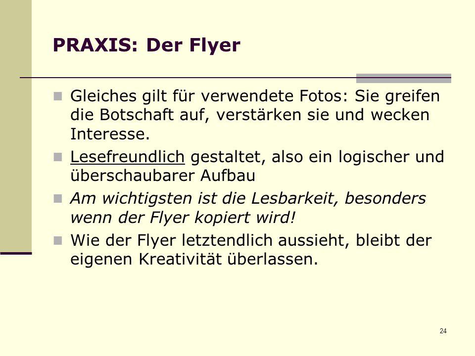 PRAXIS: Der Flyer Gleiches gilt für verwendete Fotos: Sie greifen die Botschaft auf, verstärken sie und wecken Interesse.