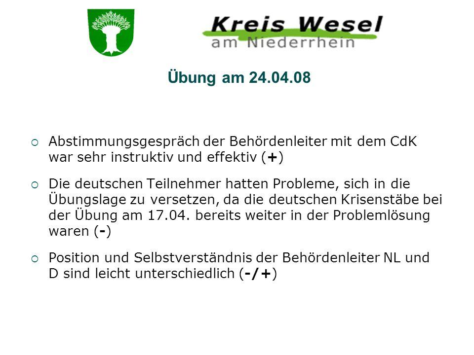 Übung am 24.04.08 Abstimmungsgespräch der Behördenleiter mit dem CdK war sehr instruktiv und effektiv (+)