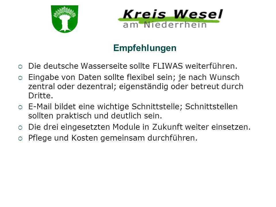 Empfehlungen Die deutsche Wasserseite sollte FLIWAS weiterführen.