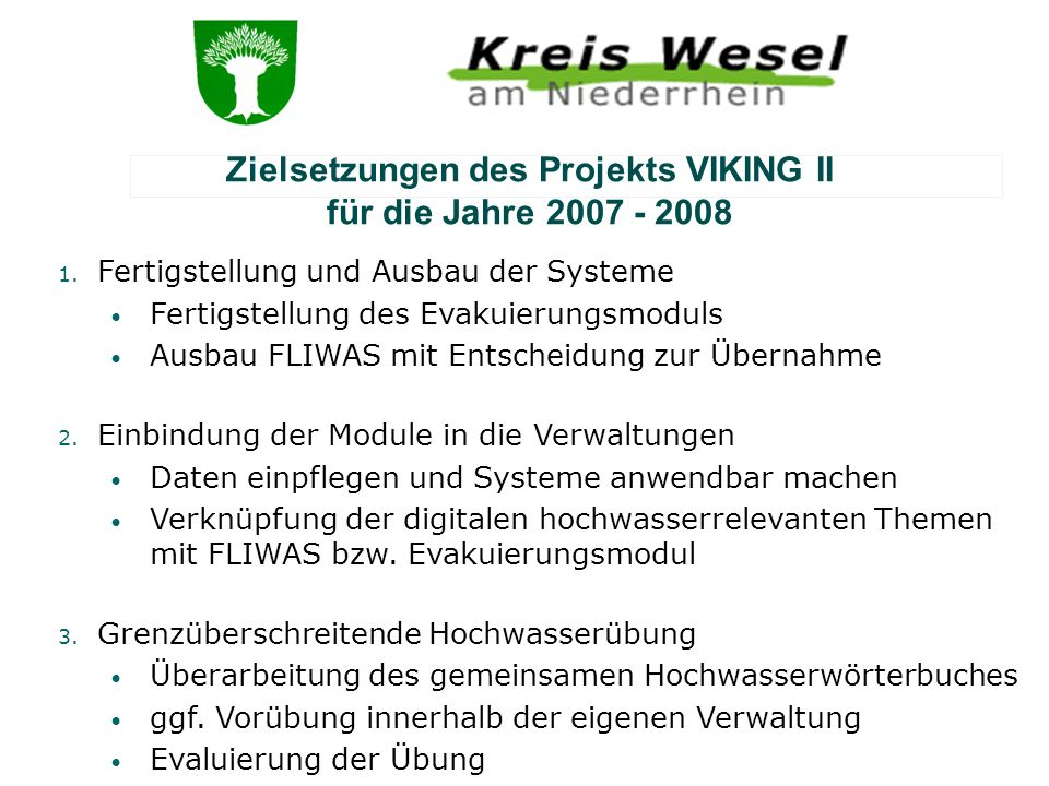 Zielsetzungen des Projekts VIKING II