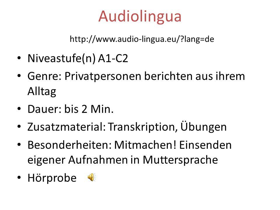 Audiolingua http://www.audio-lingua.eu/ lang=de