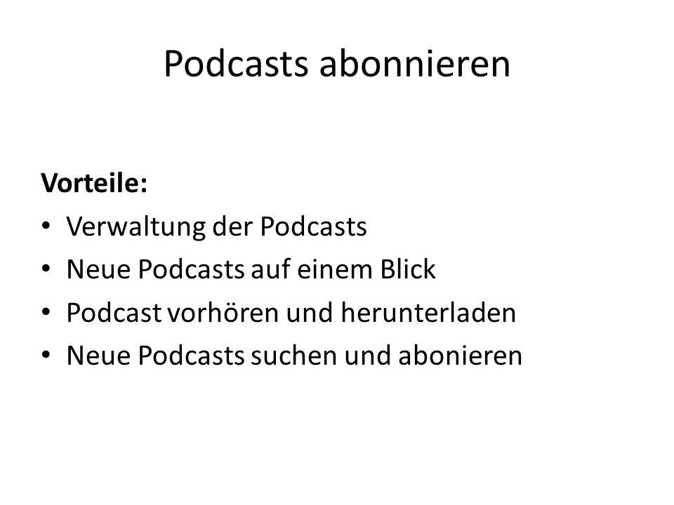 Podcasts abonnieren Vorteile: Verwaltung der Podcasts