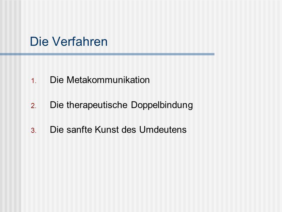 Die Verfahren Die Metakommunikation Die therapeutische Doppelbindung