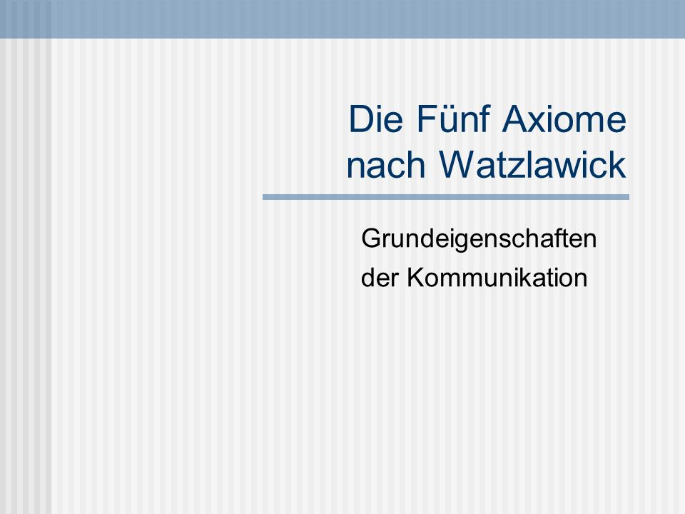 Die Fünf Axiome nach Watzlawick