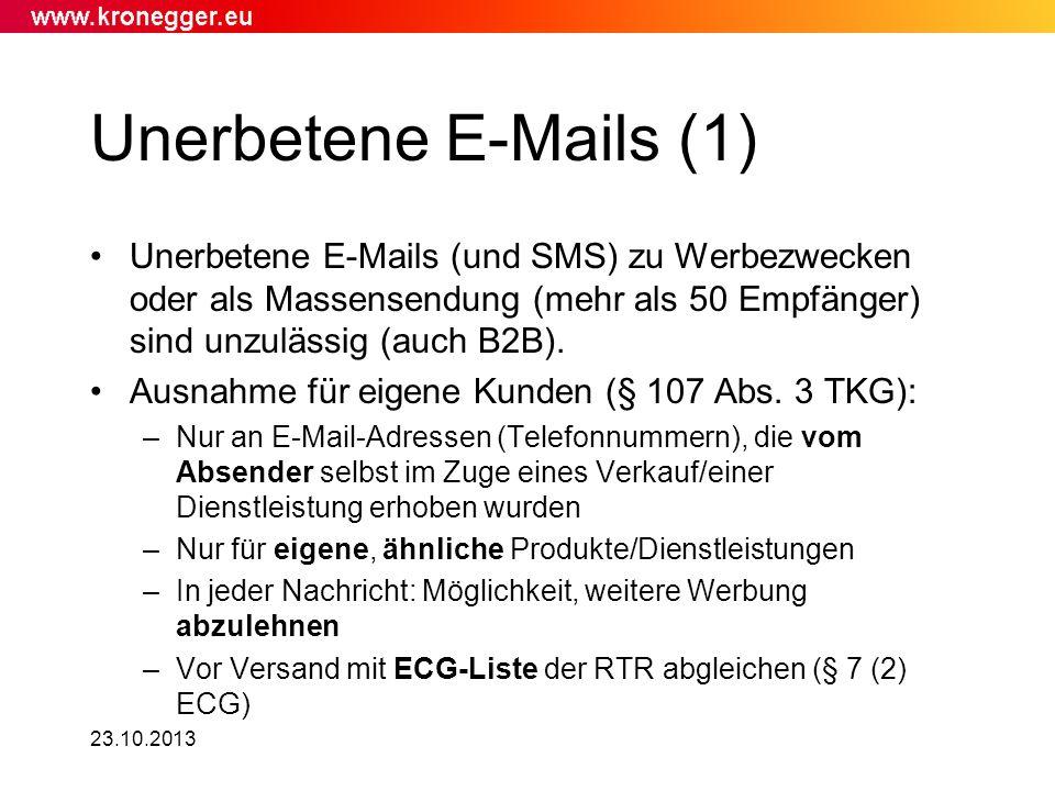 Unerbetene E-Mails (1) Unerbetene E-Mails (und SMS) zu Werbezwecken oder als Massensendung (mehr als 50 Empfänger) sind unzulässig (auch B2B).