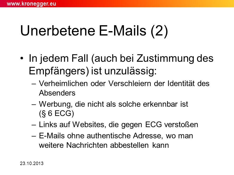 Unerbetene E-Mails (2) In jedem Fall (auch bei Zustimmung des Empfängers) ist unzulässig: