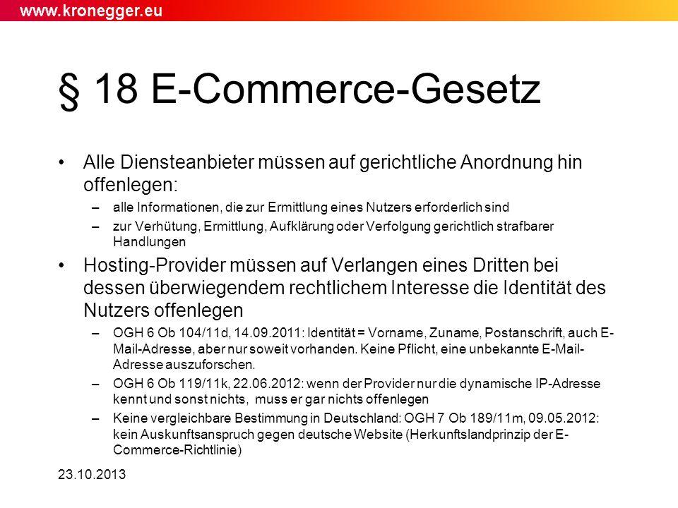 § 18 E-Commerce-Gesetz Alle Diensteanbieter müssen auf gerichtliche Anordnung hin offenlegen: