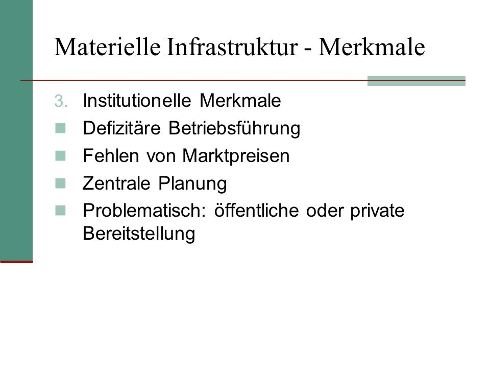 Materielle Infrastruktur - Merkmale