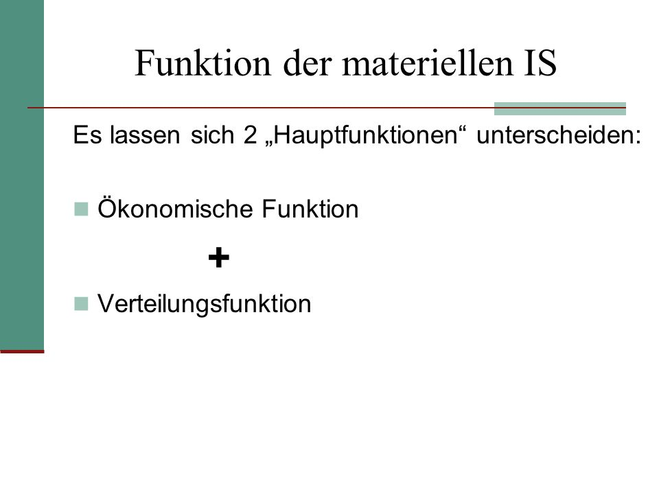 Funktion der materiellen IS