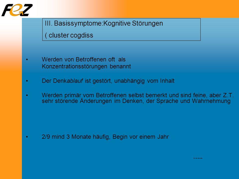 III. Basissymptome:Kognitive Störungen ( cluster cogdiss