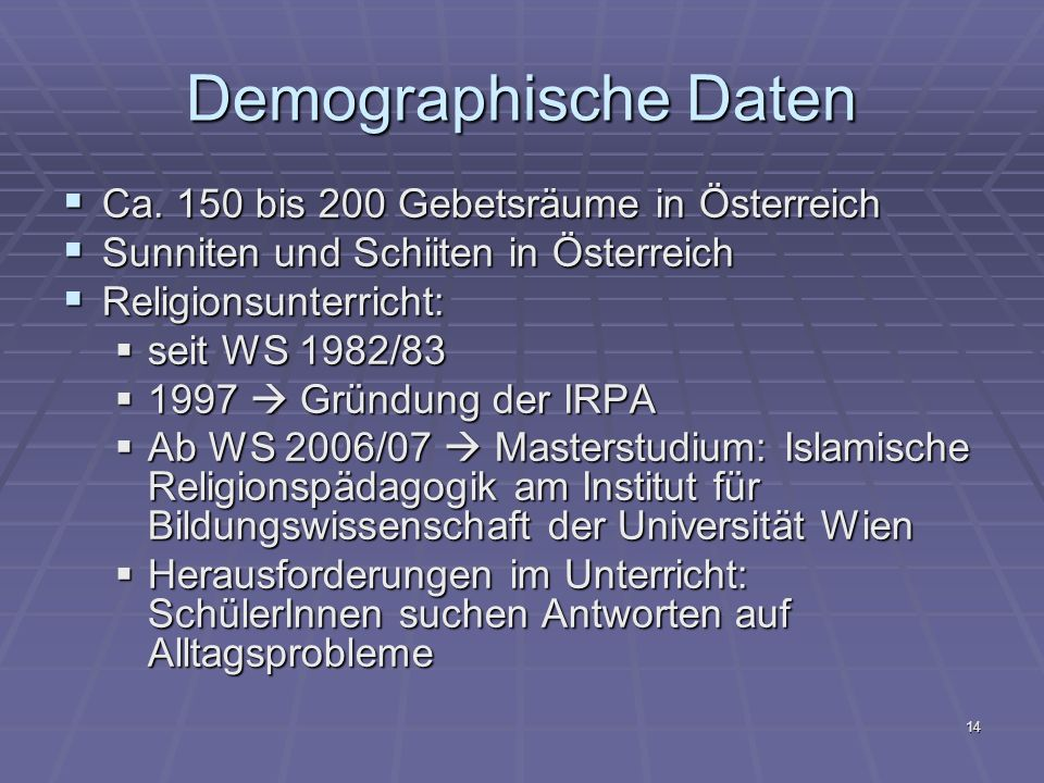 Demographische Daten Ca. 150 bis 200 Gebetsräume in Österreich