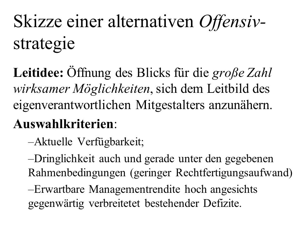 Skizze einer alternativen Offensiv-strategie