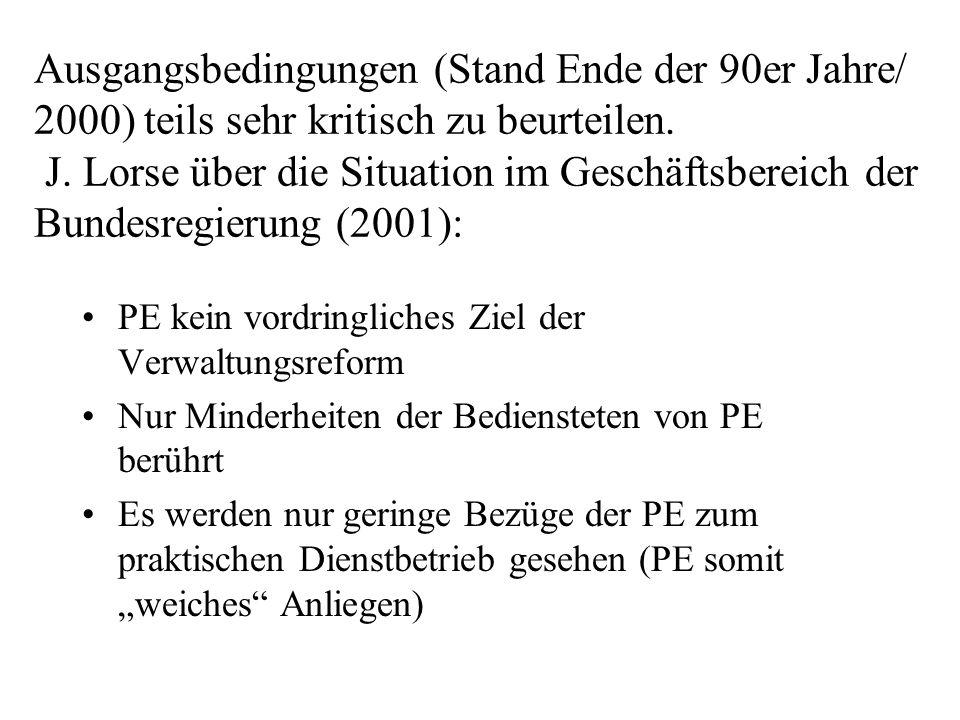 Ausgangsbedingungen (Stand Ende der 90er Jahre/ 2000) teils sehr kritisch zu beurteilen. J. Lorse über die Situation im Geschäftsbereich der Bundesregierung (2001):