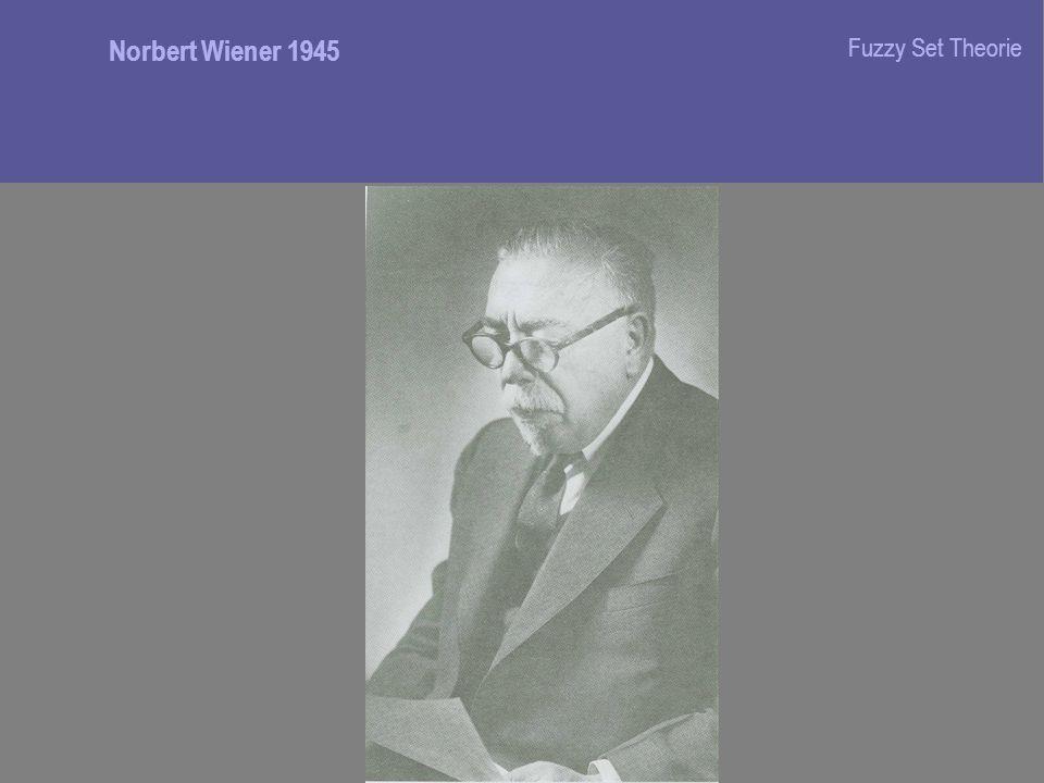 Norbert Wiener 1945 Fuzzy Set Theorie
