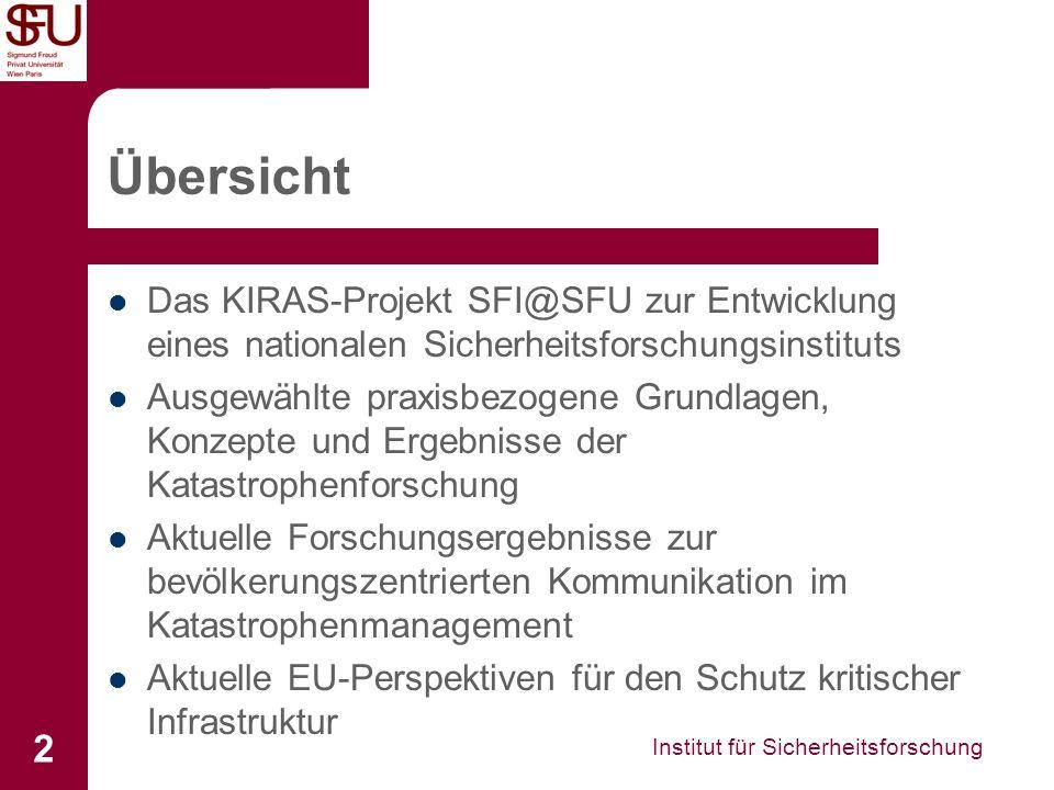 Übersicht Das KIRAS-Projekt SFI@SFU zur Entwicklung eines nationalen Sicherheitsforschungsinstituts.