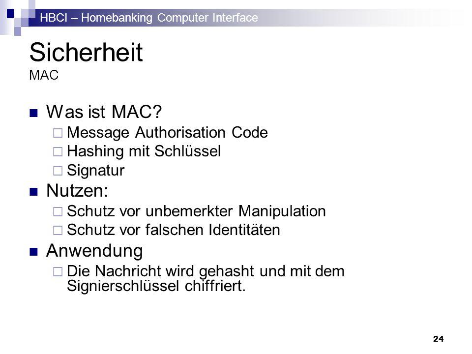 Sicherheit MAC Was ist MAC Nutzen: Anwendung