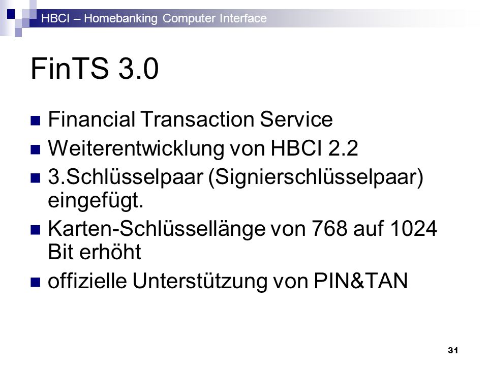 FinTS 3.0 Financial Transaction Service Weiterentwicklung von HBCI 2.2