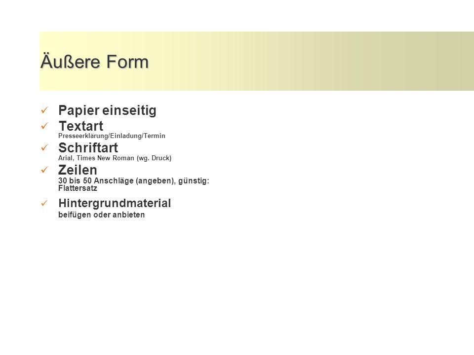 Äußere Form Papier einseitig Textart Presseerklärung/Einladung/Termin