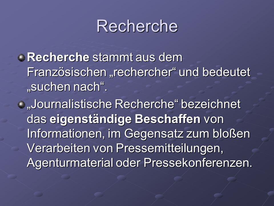 """RechercheRecherche stammt aus dem Französischen """"rechercher und bedeutet """"suchen nach ."""