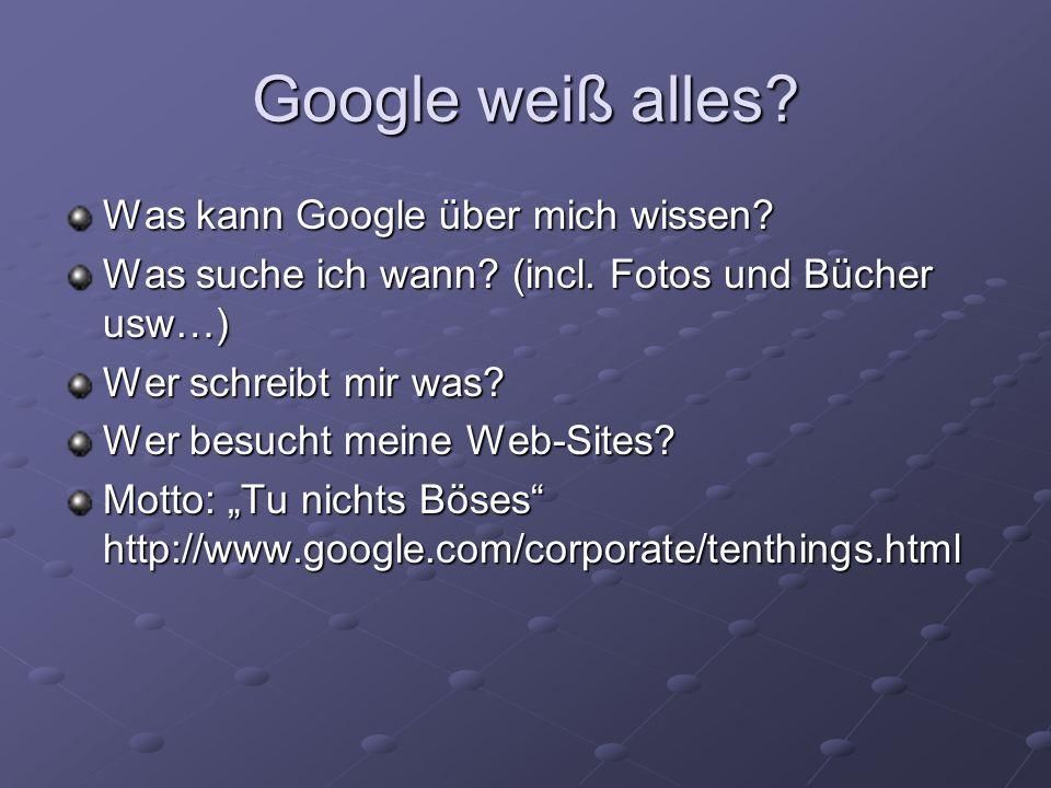 Google weiß alles Was kann Google über mich wissen