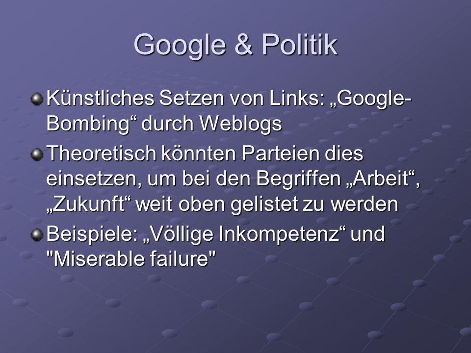 """Google & PolitikKünstliches Setzen von Links: """"Google-Bombing durch Weblogs."""
