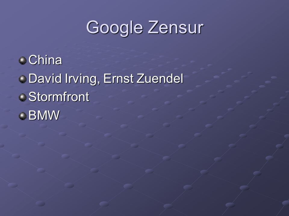 Google Zensur China David Irving, Ernst Zuendel Stormfront BMW