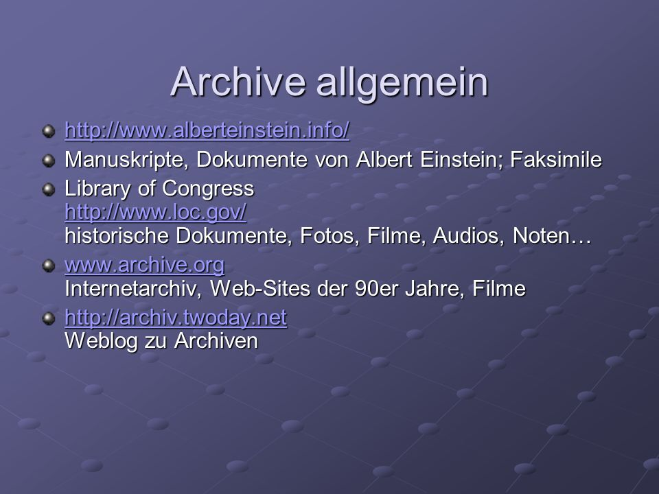 Archive allgemein http://www.alberteinstein.info/