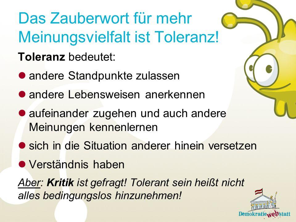 Das Zauberwort für mehr Meinungsvielfalt ist Toleranz!