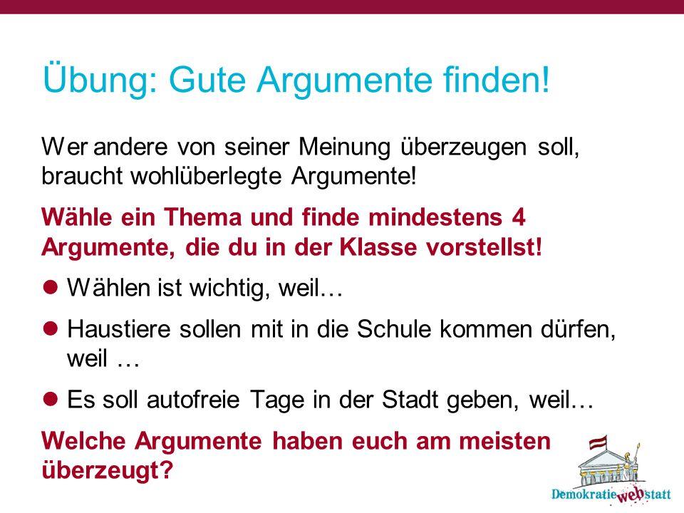 Übung: Gute Argumente finden!