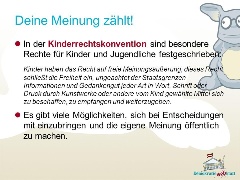 Deine Meinung zählt! In der Kinderrechtskonvention sind besondere Rechte für Kinder und Jugendliche festgeschrieben:
