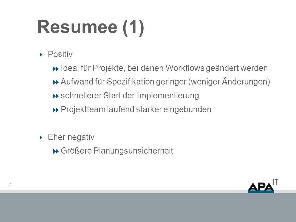 Resumee (1) Positiv. Ideal für Projekte, bei denen Workflows geändert werden. Aufwand für Spezifikation geringer (weniger Änderungen)
