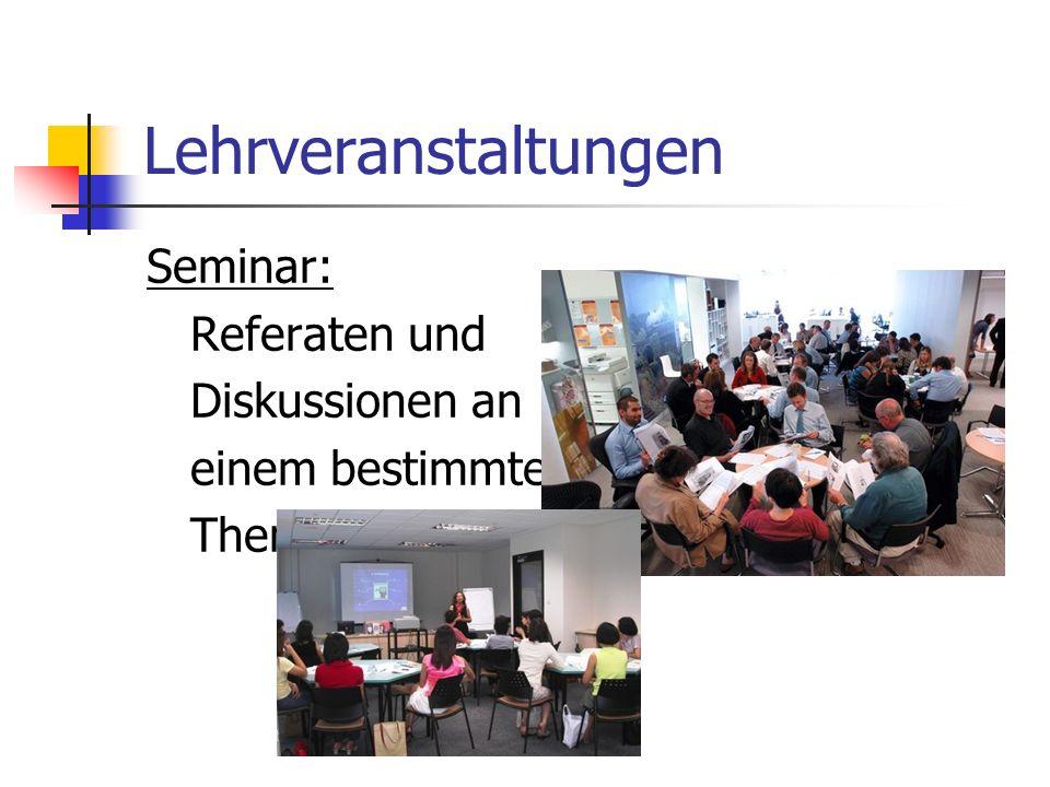 Lehrveranstaltungen Seminar: Referaten und Diskussionen an