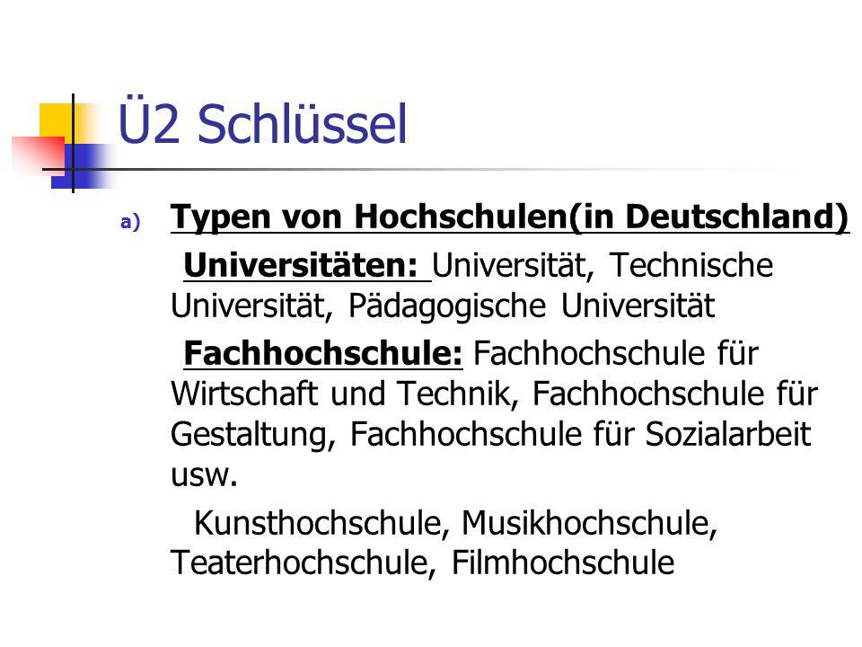 Ü2 Schlüssel Typen von Hochschulen(in Deutschland)